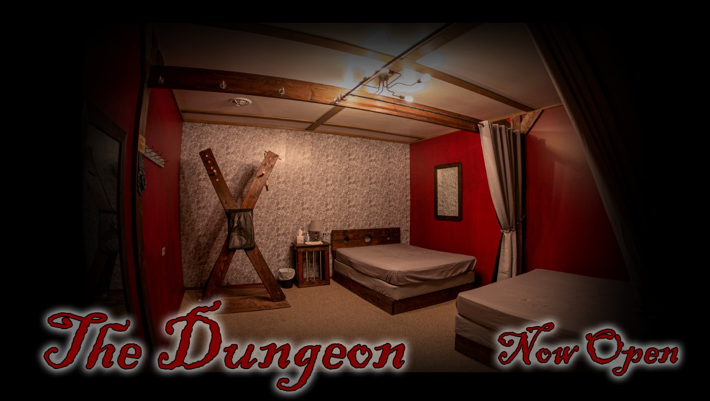 The Dungeon Room Now Open